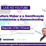 Como a cultura maker e a gamificação podem revolucionar a educação no homeschooling